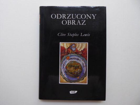 LEWIS CLIVE STAPLES Odrzucony obraz. Wprowadzenie do literatury średniowiecznej i renesansowej