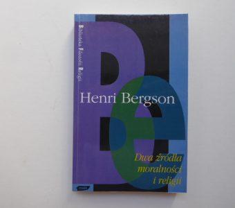 BERGSON HENRI - Dwa źródła moralności i religii