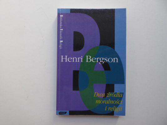 BERGSON HENRI Dwa źródła moralności i religii