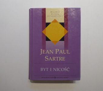 SARTRE JEAN-PAUL - Byt i nicość. Zarys ontologii fenomenologicznej