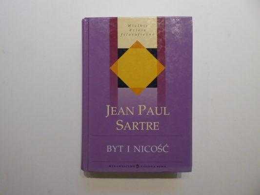 SARTRE JEAN-PAUL Byt i nicość. Zarys ontologii fenomenologicznej