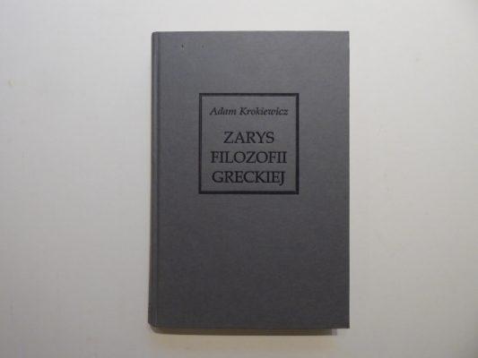 KROKIEWICZ ADAM Zarys filozofii greckiej