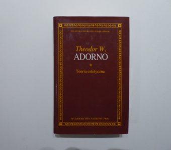 ADORNO THEODOR W. - Teoria estetyczna