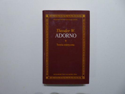 ADORNO THEODOR W. Teoria estetyczna