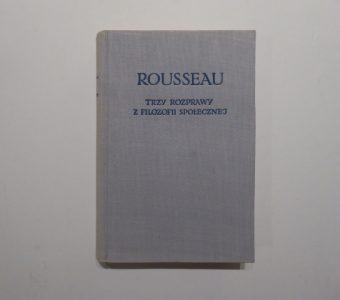 ROUSSEAU JAN JAKUB - Trzy rozprawy z filozofii społecznej