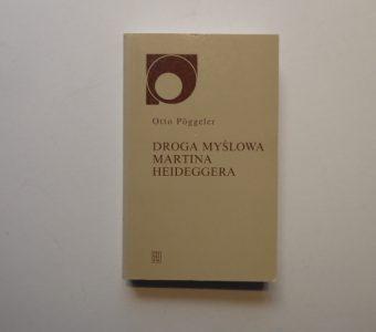 POGGELER OTTO - Droga myślowa Martina Heideggera