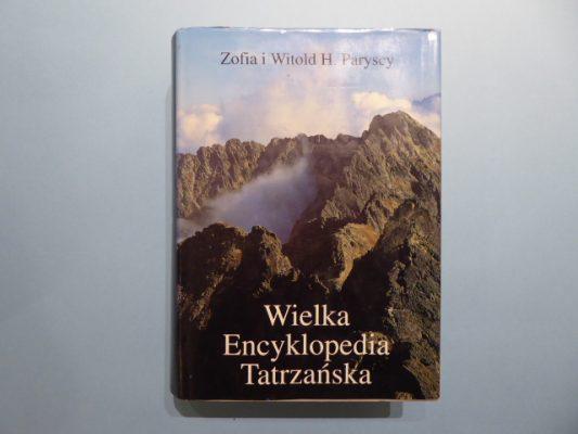 PARYSCY ZOFIA i WITOLD H. Wielka Encyklopedia Tatrzańska