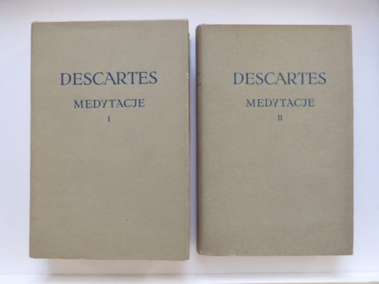 DESCARTES RENE Medytacje o pierwszej filozofii, t. I-II