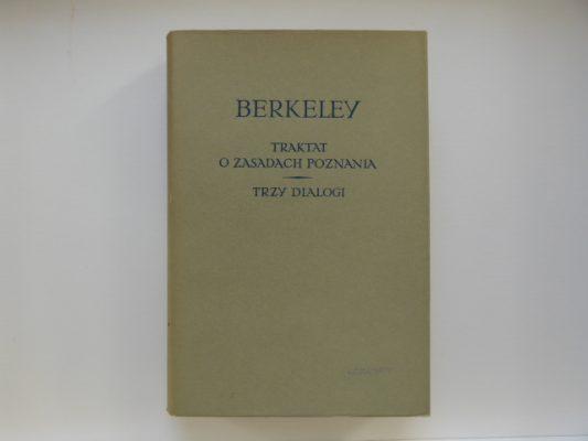 BERKELEY GEORGE Traktat o zasadach poznania ludzkiego. Trzy dialogi
