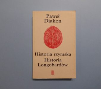 PAWEŁ DIAKON - Historia rzymska. Historia Longobardów