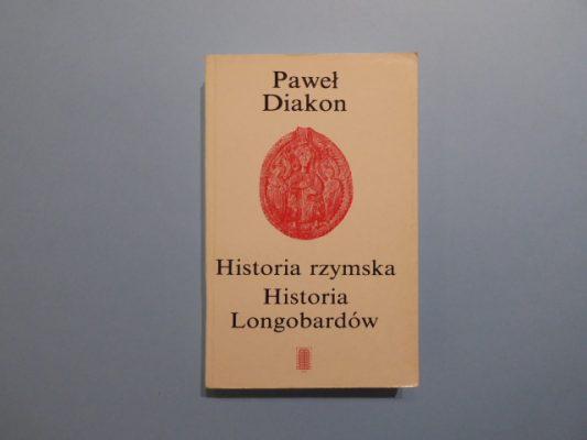 PAWEŁ DIAKON Historia rzymska. Historia Longobardów