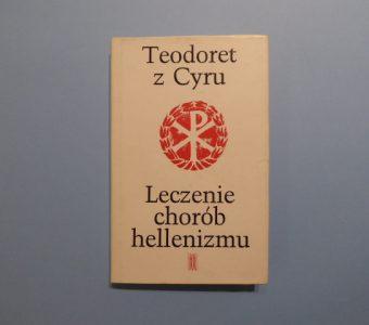 TEODORET Z CYRU - Leczenie chorób hellenizmu