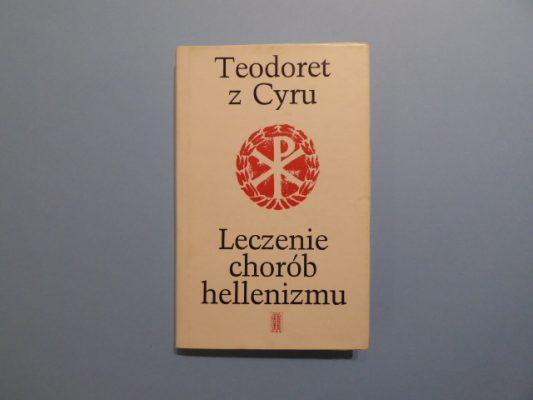 TEODORET Z CYRU Leczenie chorób hellenizmu