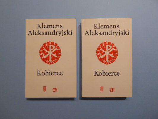 KLEMENS ALEKSANDRYJSKI Kobierce zapisków filozoficznych, t. I-II