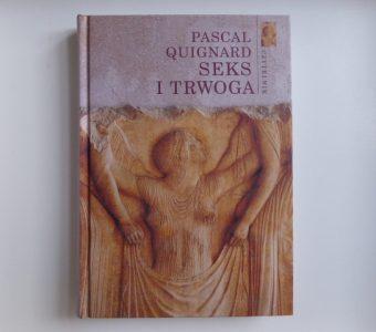QUIGNARD PASCAL - Seks i trwoga