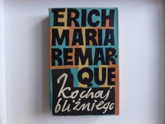 REMARQUE ERICH MARIA Kochaj bliźniego