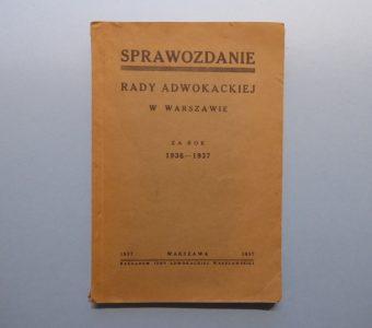Sprawozdanie Rady Adwokackiej w Warszawie za rok 1936-1937
