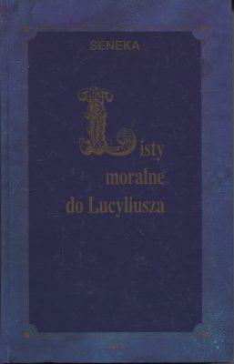 SENEKA Listy moralne do Lucyliusza