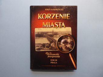 KASPRZYCKI JERZY - Korzenie miasta, t. 1-6 [komplet]