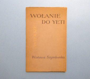 SZYMBORSKA WISŁAWA - Wołanie do Yeti. Wiersze [pierwsze wydanie]