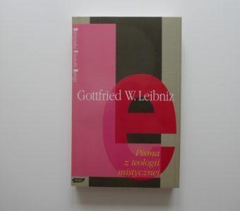 LEIBNIZ GOTTFRIED W. - Pisma z teologii mistycznej