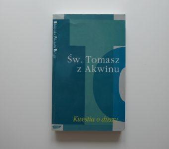 Św. TOMASZ z AKWINU - Kwestia o duszy