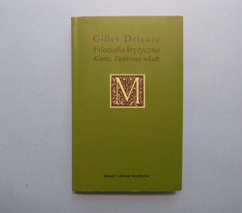 DELEUZE GILLES - Filozofia krytyczna Kanta. Doktryna władz