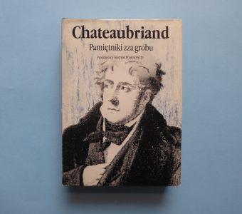 CHATEAUBRIAND - Pamiętniki zza grobu