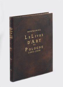 MORTKOWICZ JAKUB - Le livre d'art en Pologne 1900-1930