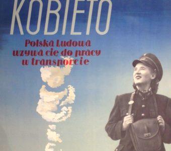 Kobieto Polska Ludowa wzywa cię do pracy w transporcie  [plakat]