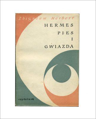 HERBERT ZBIGNIEW Hermes, pies i gwiazda [pierwsze wydanie]