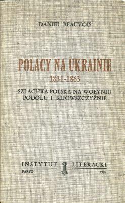 BEAUVOIS DANIEL Polacy na Ukrainie 1831-1863