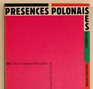 Présences polonaises: Witkiewicz, constructivisme [katalog]
