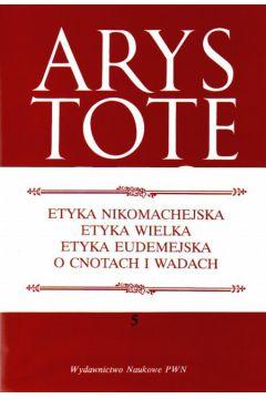ARYSTOTELES Dzieła t. 5 – Etyka nikomachejska