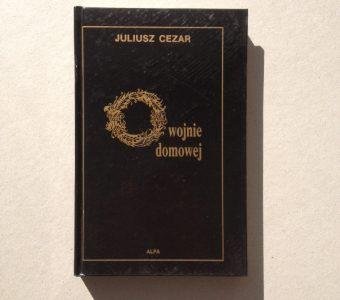 JULIUSZ CEZAR - O wojnie domowej