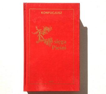KONFUCJUSZ - Księga Pieśni (Szy-Cing)