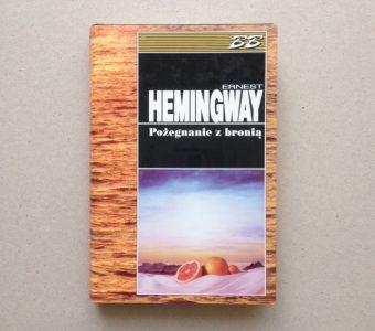 HEMINGWAY ERNEST - Pożegnanie z bronią