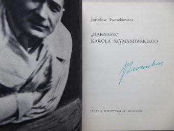 """IWASZKIEWICZ JAROSŁAW - """"Harnasie"""" Karola Szymanowskiego [autograf !]"""