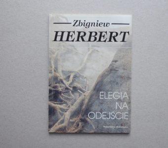 HERBERT ZBIGNIEW - Elegia na odejście [egz. z autografem]