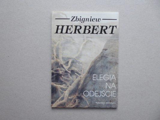 HERBERT ZBIGNIEW Elegia na odejście [egz. z autografem]