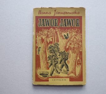 JANUSZEWSKA HANNA - Jawor, Jawor... [egz. z dedykacją, ilustr. J.M. Szancer]