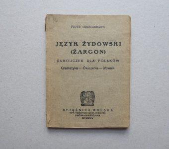 GRZEGORCZYK PIOTR - Język żydowski (żargon). Samouczek dla Polaków