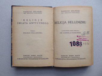 ZIELIŃSKI TADEUSZ - Religja hellenizmu [egz. z księgozbioru F. Ossendowskiego]