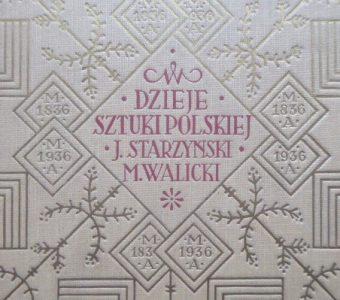WALICKI MICHAŁ i STARZYŃSKI JULIUSZ - Dzieje sztuki polskiej
