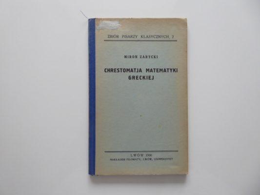 ZARYCKI MIRON Chrestomatia matematyki greckiej
