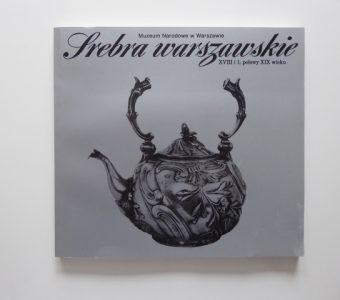 Srebra warszawskie XVIII i 1 poł. XIX wieku