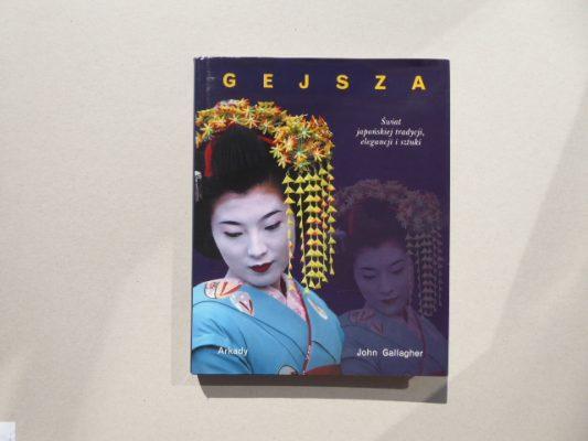 GALLAGHER JOHN Gejsza. Świat japońskiej tradycji, elegancji i sztuki