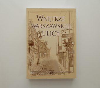 praca zbiorowa - Wnętrze warszawskiej ulicy [zbiór tekstów]