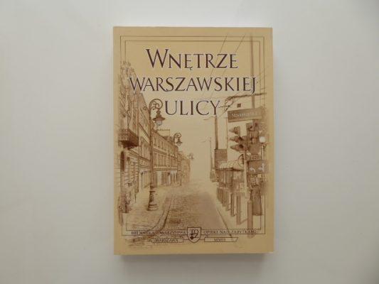 praca zbiorowa Wnętrze warszawskiej ulicy [zbiór tekstów]