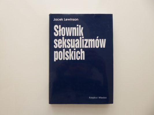LEWINSON JACEK Słownik seksualizmów polskich